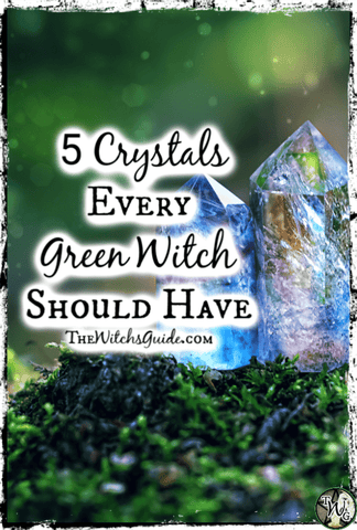 5 Crystals Every Green Witch Should Have, The Witch's Guide