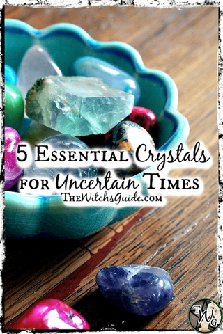 5 Essential Crystals for Uncertain Times, The Witch's Guide