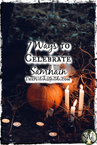 7 Ways to Celebrate Samhain, The Witch's New Year, The Witch's Guide