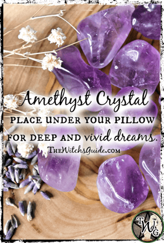 Amethyst Crystal, Place under pillow for deep and vivid dreams, The Witch's Guide