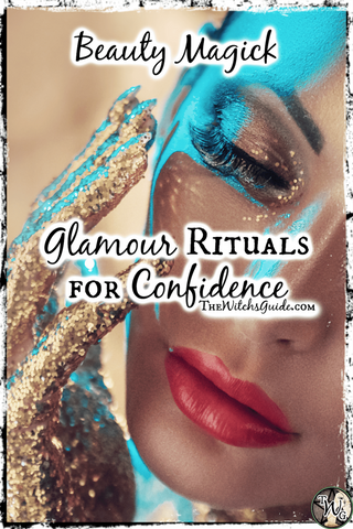 Beauty Magick: Glamour Rituals for Confidence by The Witch's Guide