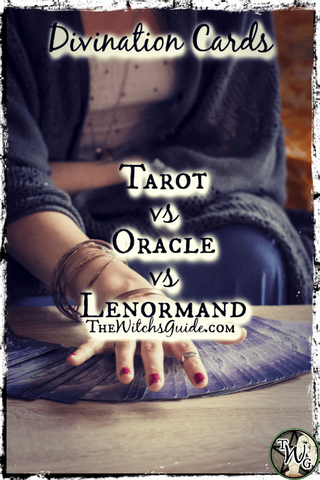 Divination Cards: Tarot vs Oracle vs Lenormand, The Witch's Guide