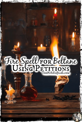 Fire Spell for Beltane Using Petitions | The Witch's Guide
