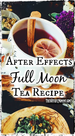 After the Full Moon Tea Recipe, Crafting Magick Tips