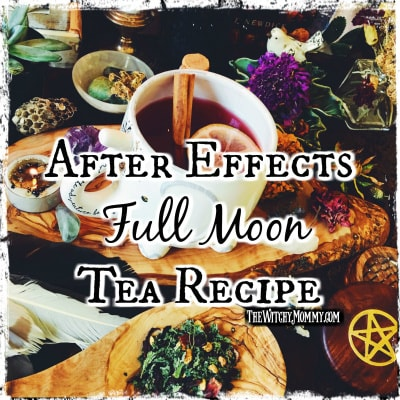 After Effects Full Moon Tea Recipe, Crafting Magick Tips