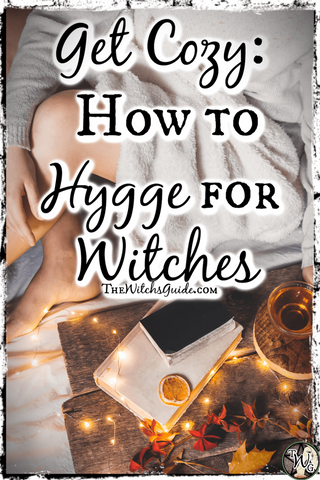 Get Cozy: How to Hygge for Witches | The Witch's Guide