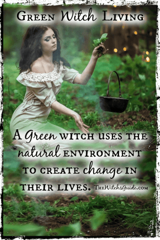 Raising Your Vibrations with Green Witchcraft, What is a Green Witch, The Witch's Guide