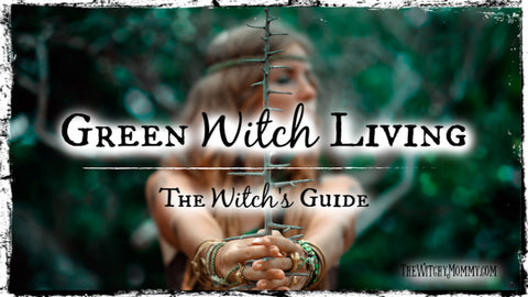 Green Witch Living, How to Be a Green Witch