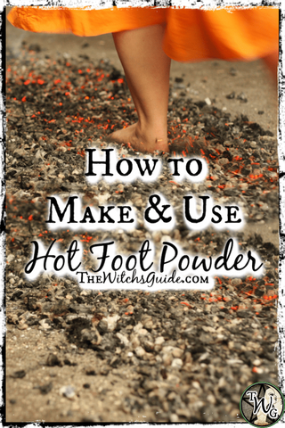 How to Make & Use Hot Foot Powder, The Witch's Guide