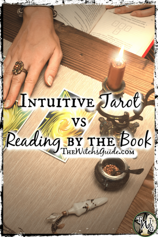 Intuitive Tarot vs Reading by the Book, The Witch's Guide, Tarot for Beginners