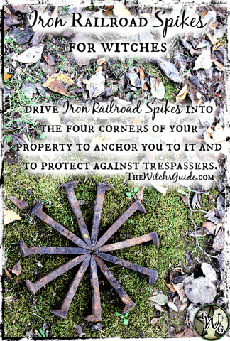 Iron Railroad Spikes for Home and Property Protection, The Witch's Guide