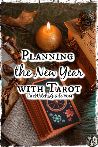 Planning the New Year with Tarot, The Witch's Guide