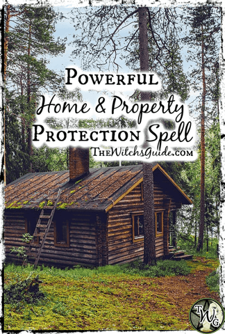 Powerful Home & Property Protection Spell, The Witch's Guide