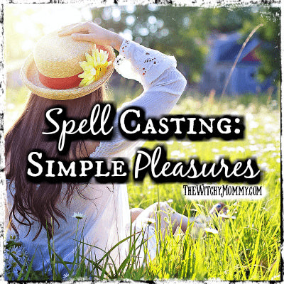 Simple Pleasure in Life Spell Casting, Crafting Magick Tip