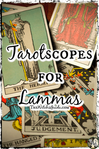 Tarotscopes for Lammas | The Witch's Guide