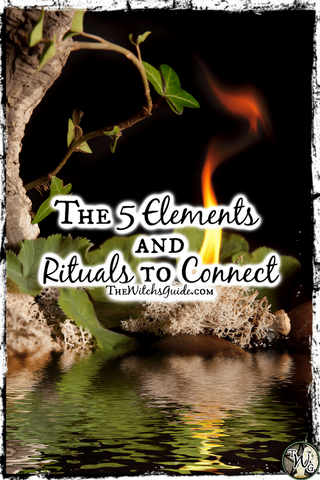 The Five Elements and Rituals to Connect, The Witch's Guide