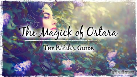 The Magick of Ostara