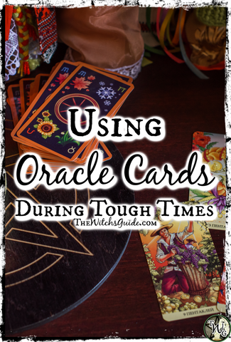 Using Oracle Cards During Difficult Times, The Witch's Guide