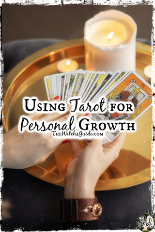 Using Tarot for Personal Growth by The Witch's Guide