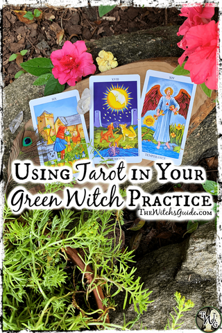 Using Tarot in Your Green Witch Practice, The Witch's Guide