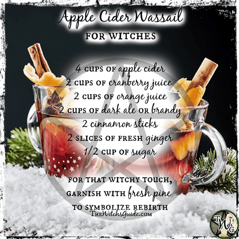 Apple Cider Wassail Recipe, Yule Sabbat Celebration, Winter Solstice, The Witch's Guide