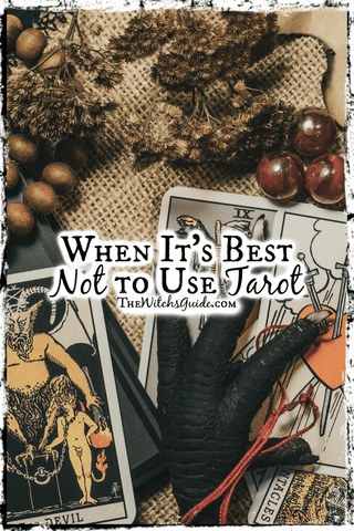When It's Best Not to Use Tarot, The Witch's Guide