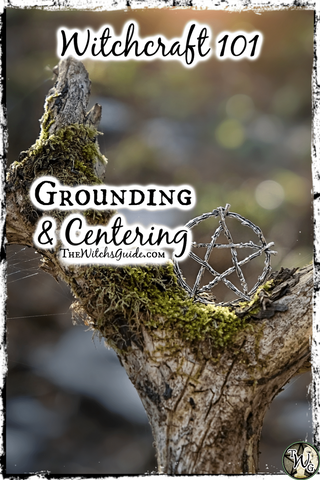 Witchcraft 101: Grounding & Centering, The Witch's Guide
