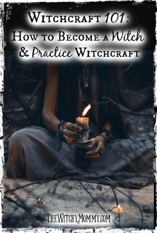 Witchcraft 101: How to Become a Witch and Practice Witchcraft