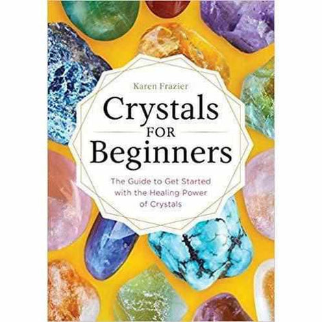 Crystals for Beginners: The Guide to Get Started with the Healing Power of Crystals Love Amber X Ltd Baltic Amber Jewellery and Silicone Teething Necklaces
