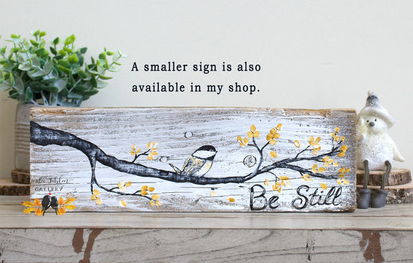 Inspirational Hand Painted Wood Sign - Be Still - Linda Fehlen Gallery