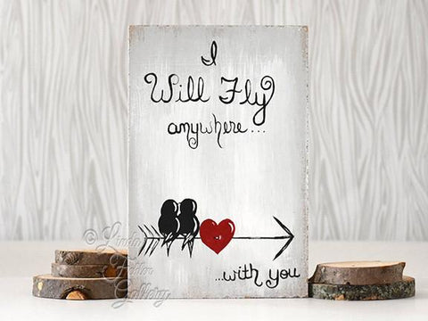 I will fly anywhere with you.  Lovebirds on a wire with a heart. Air Force spouse gift