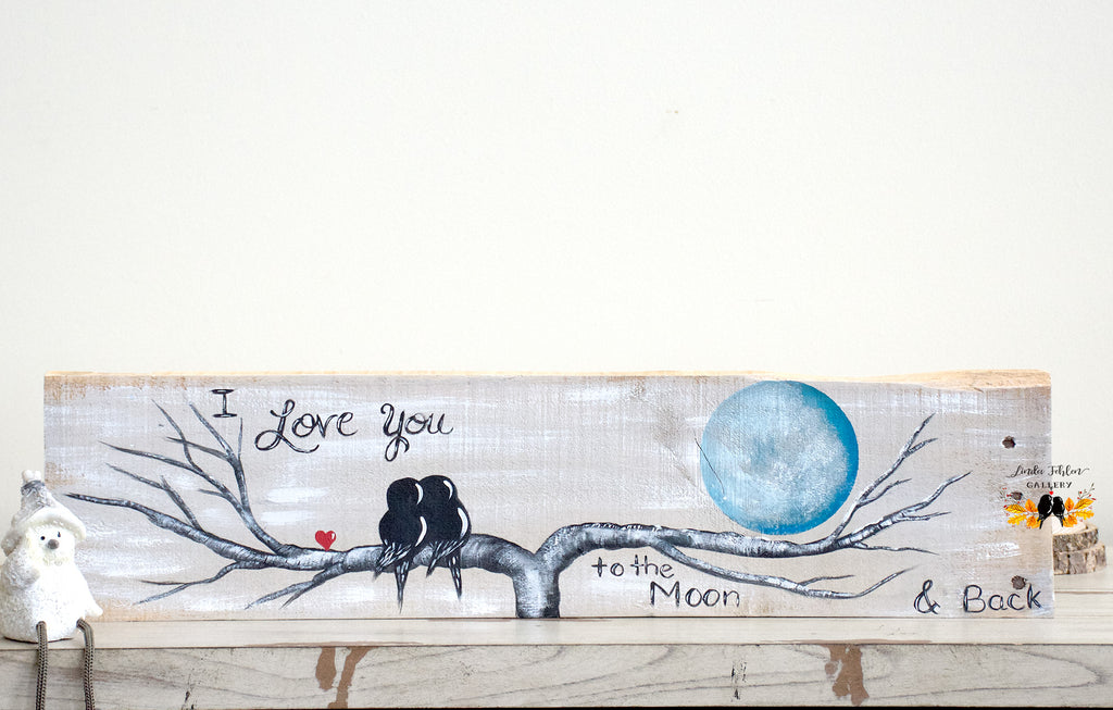 I Love You to the Moon and Back Wood Sign - Linda Fehlen Gallery
