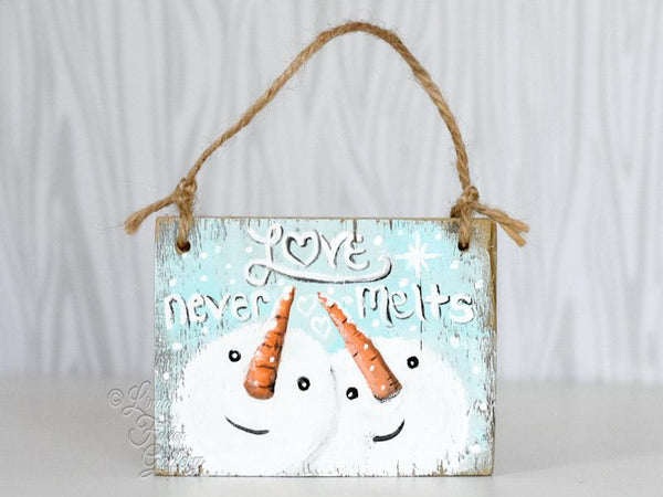 Love Never Melts - Snowman Ornament - Rustic Farmhouse Ornament - Linda Fehlen Gallery