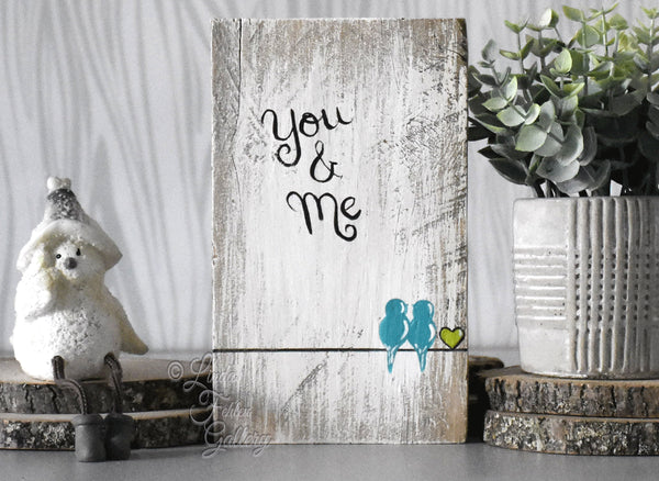You and Me Together Rustic Wood  Signs with 2 Birds - Reclaimed Wood Sign