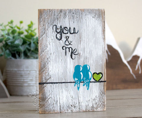 You and Me Love Birds on Rustic Wood - Reclaimed Wood Sign