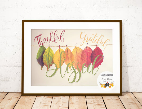 Thankful Grateful Blessed Fall Printable Wall Art - Linda Fehlen Gallery