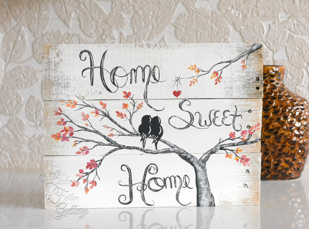 Home Sweet Home Wood Sign for Love Birds - Linda Fehlen Gallery