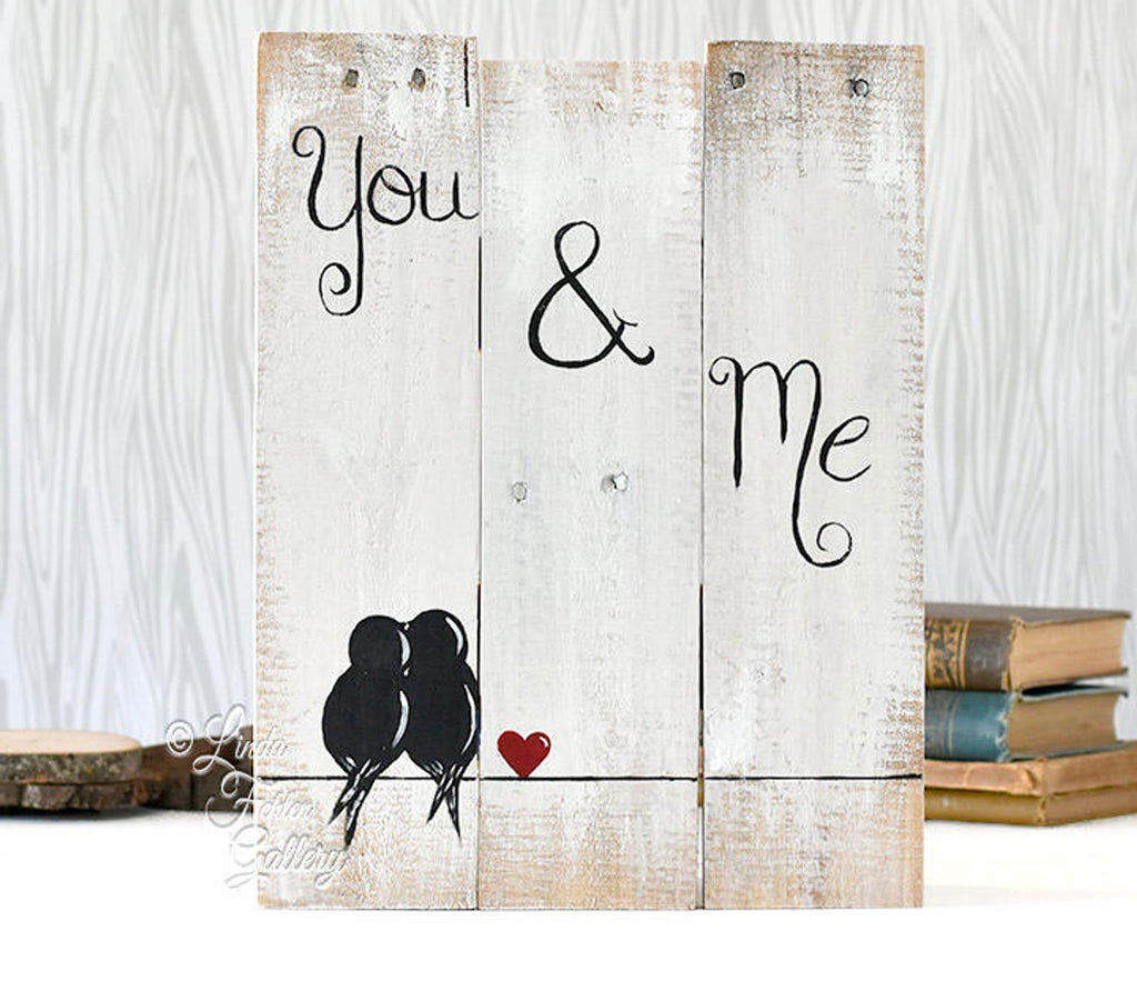 You and Me Sign - Farmhouse Style Love Birds Painting on Rustic Wood - Linda Fehlen Gallery