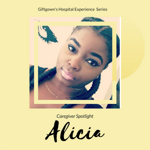 Giftgowns' Hospital Experience Series - Patient Spotlight: Alicia