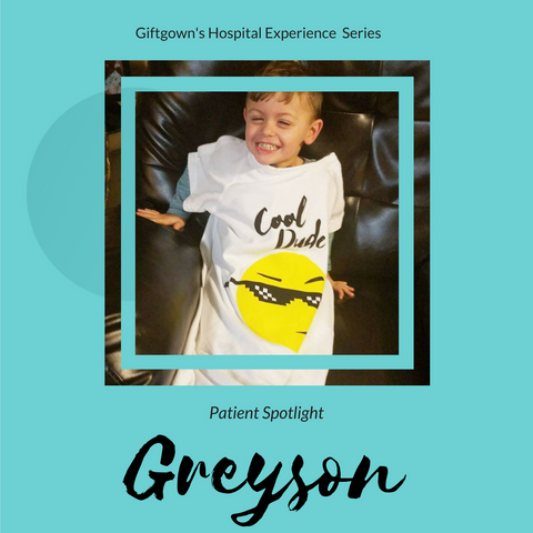 GIFTGOWN'S HOSPITAL EXPERIENCE SERIES- PATIENT SPOTLIGHT- GREYSON!