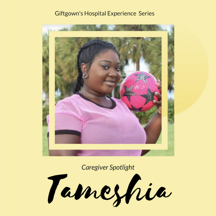 Giftgowns' Caregiver Spotlight: Tameshia