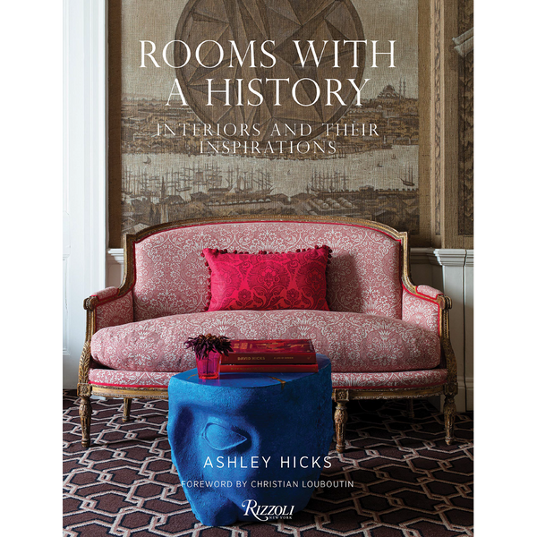 Rooms with a History: Interiors and their Inspirations - Macy Carlisle