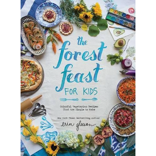 The Forest Feast for Kids - Macy Carlisle