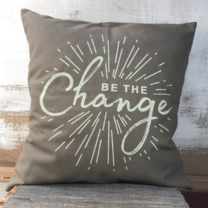 """Be the Change"" Natural Pillowcase"