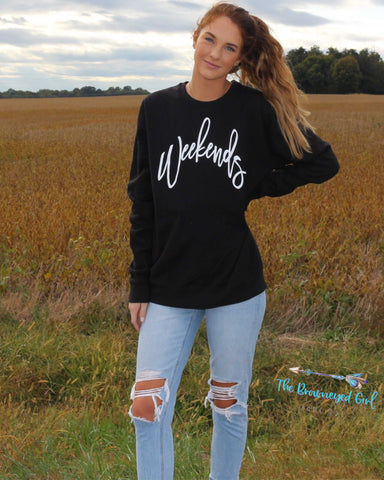 Weekends Tultex Fleece Sweater - TheBrownEyedGirl Boutique