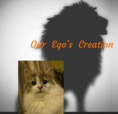Our Ego's Creation (Cat thinks itself a lion)
