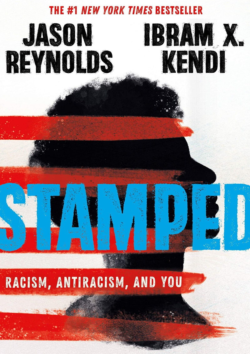 Stamped: Racism, Anti-Racism and You
