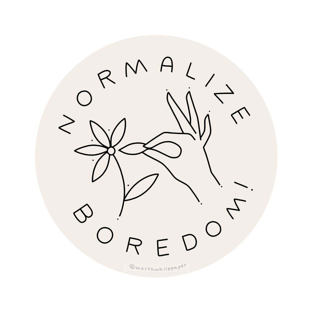 Normalize Boredom Sticker