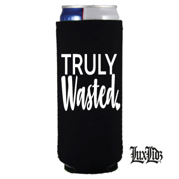 Slim Skinny Can Cooler TRULY WASTED