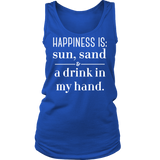 HAPPINESS IS Sun, Sand & a drink in my hand. Crew/Tank/Tee
